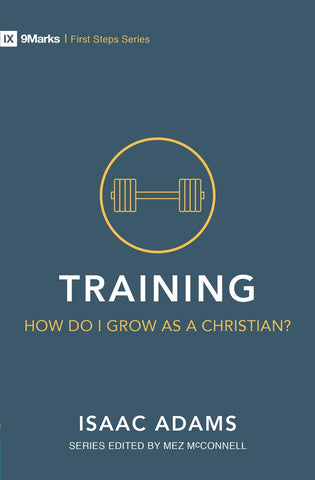 Cover for Training – How Do I Grow as A Christian?