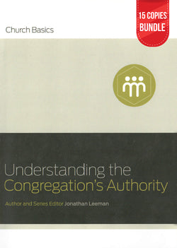 Understanding The Congregation's Authority Small Group Bundle (15 Copies)