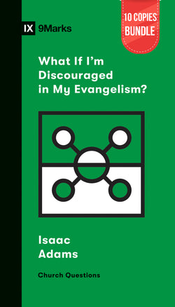 What If I'm Discouraged in My Evangelism? Small Group Bundle (10 Copies)