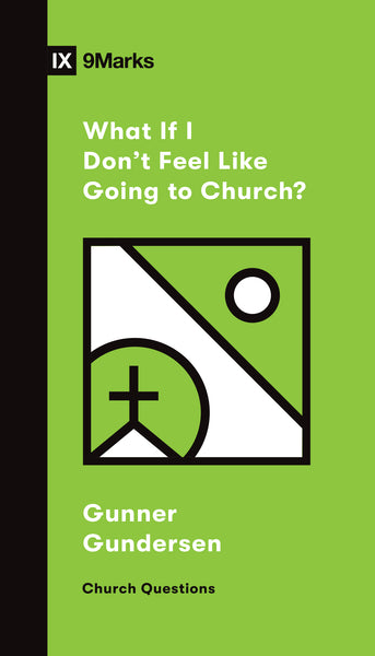 What If I Don't Feel Like Going to Church? Cover