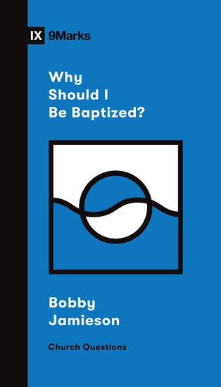 Why Should I Be Baptized? Cover