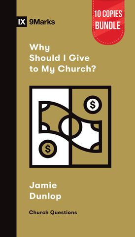 Why Should I Give to My Church? Small Group Bundle (10 Copies)
