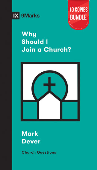 Why Should I Join a Church? Small Group Bundle (10 Copies)