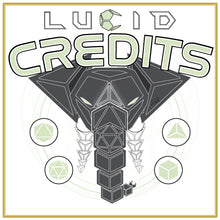 Load image into Gallery viewer, LUCID CREDITS!