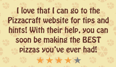 I love that I can go to the Pizzacaft website for tips and hints! With their help, you can soon be making the BEST pizza's you've ever had!