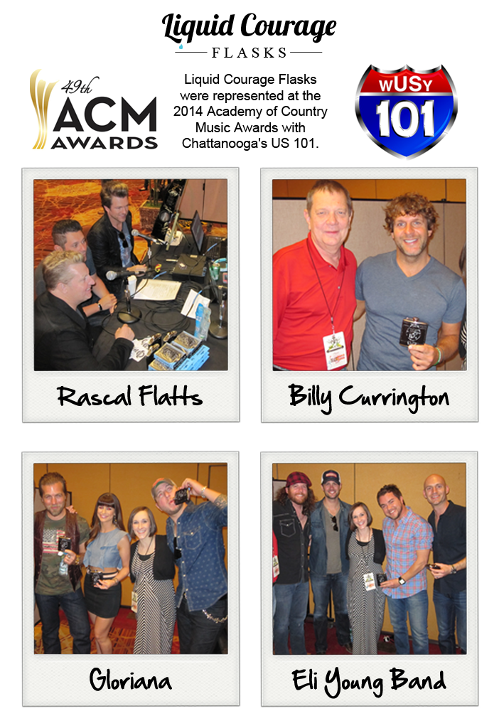 Liquid Courage Flasks were represented at the 2014 ACM Awards with Chattanooga's US 101.