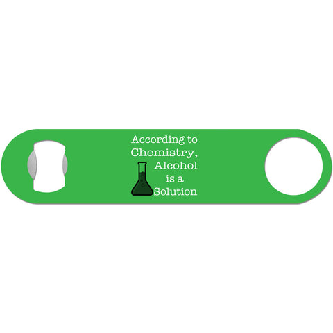 Alcohol is a Solution - Funny Chemistry Bottle Opener