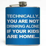 Not Drinking Alone - Funny Flask