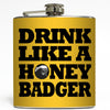 Drink Like A Honey Badger - Humor Flask