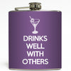 Drinks Well With Others - Funny Flask