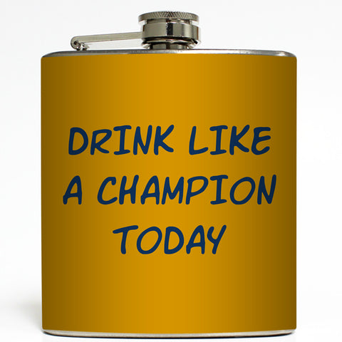 Drink Like A Champion Today - Motivational Flask