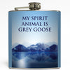 My Spirit Animal Is Grey Goose - Funny Flask