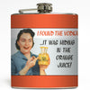 I Found The Vodka - Funny Flask