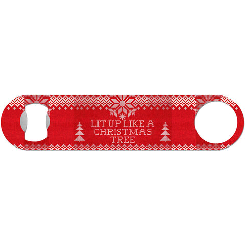 Lit Up Like A Christmas Tree - Funny Holiday Bottle Opener