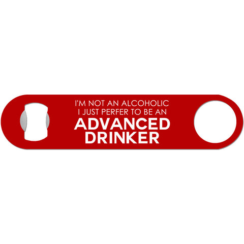 Advanced Drinker - Funny Alcohol Bottle Opener