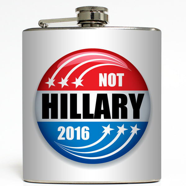 Not Hillary 2016 - Presidential Candidate Flask