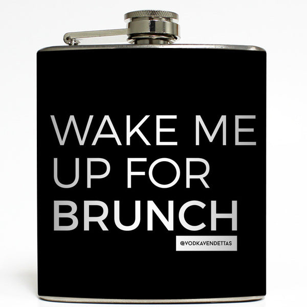 Wake Me Up For Brunch - Vodka Vendettas Flask