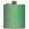 Irish Girl Wasted - St Patty's Day Flask