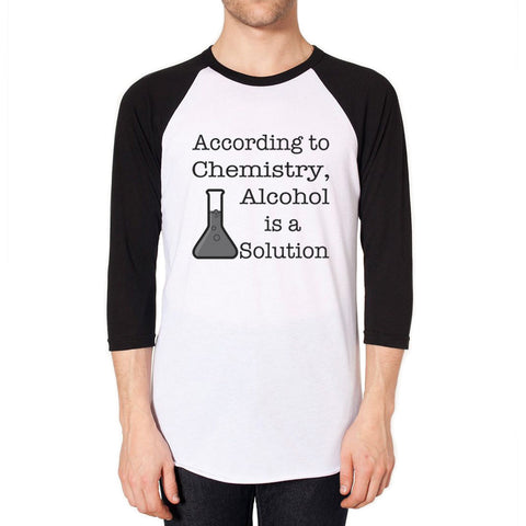 Alcohol is a Solution - Funny Raglan Shirt