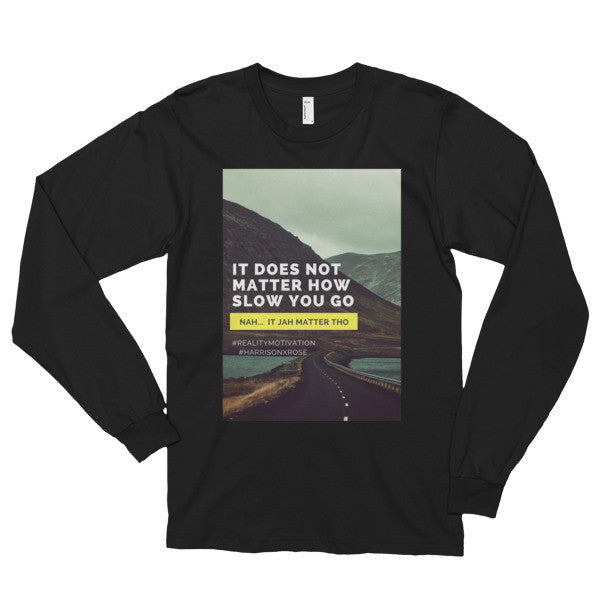 Reality Motivation Long sleeve t-shirt (unisex)
