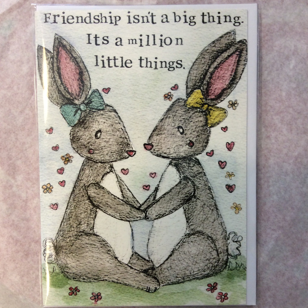 Greetings Card- Friendship isnt a big thing its a million little things - Doris and Jeannie