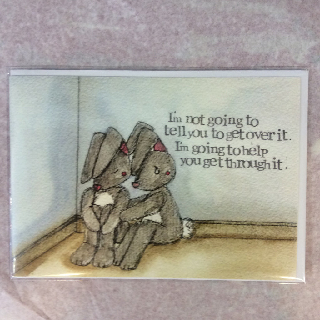 Greetings Card-I'm not going to tell you to get over it - Doris and Jeannie