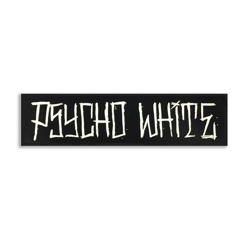 Psycho White Bumper Sticker