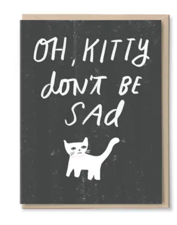 Oh, Kitty Don't Be Sad Card