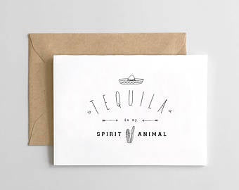 Card: Tequila Is My Spirit Animal