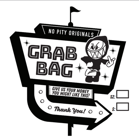 "A vintage-style sign with the words ""No Pity Originals"" in white on black. Below that is an ""Ultra"" character to the right of the words ""Grab Bag"" in black block text. Beneath that are the words ""Give Us Your Money, You Might Like This"" in black block letters on a white background. At the bottom are the words ""Thank You!"" in black script on a white arrow pointing to the right."