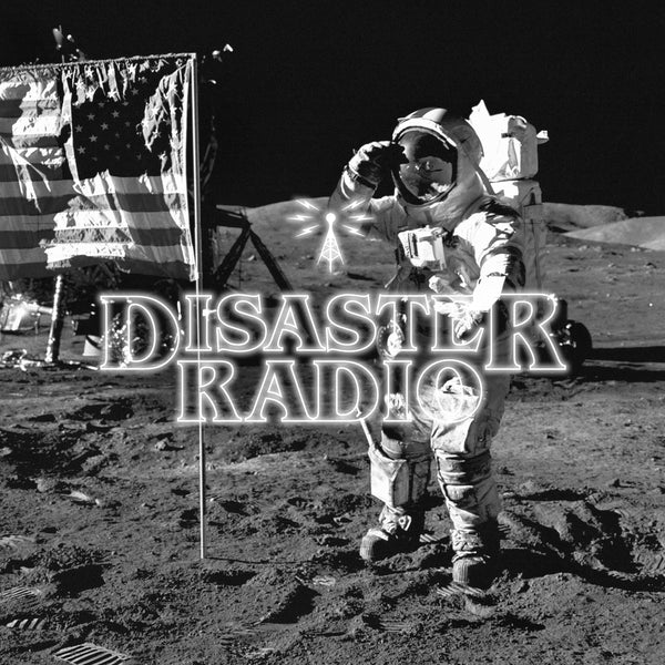 Disaster Radio - Man on the moon