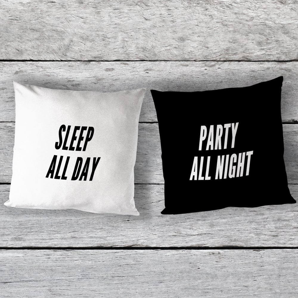"""Party All Night/ Sleep All Day"" Reversible Pillow"