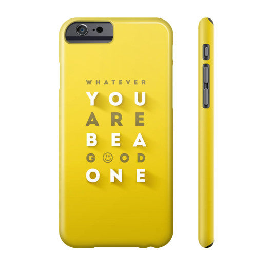 Be a Good One Phone Case  Grandwall