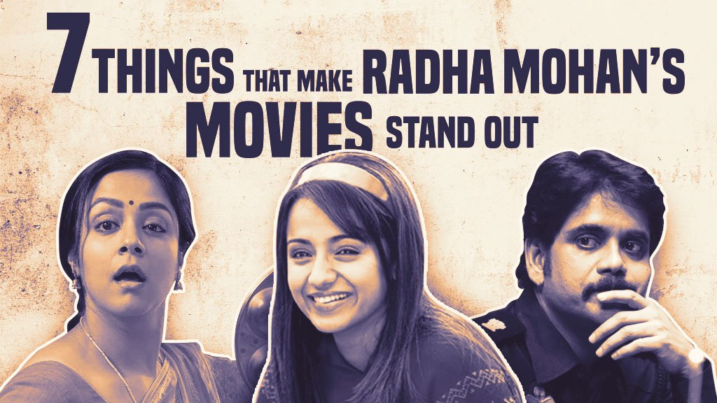7 Things That Make Radha Mohan's Movies Stand Out