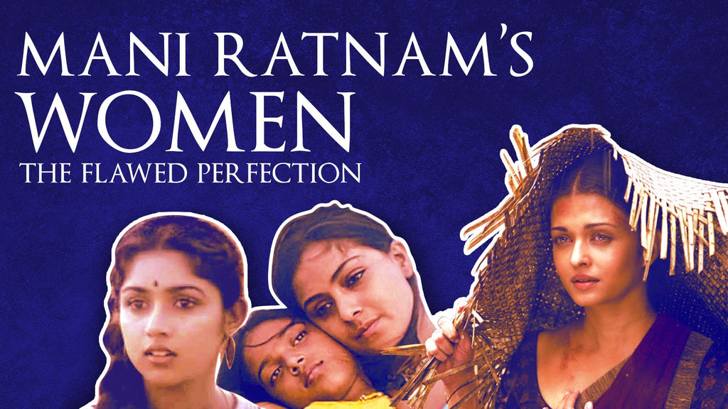 MANI RATNAM'S WOMEN- THE FLAWED PERFECTION