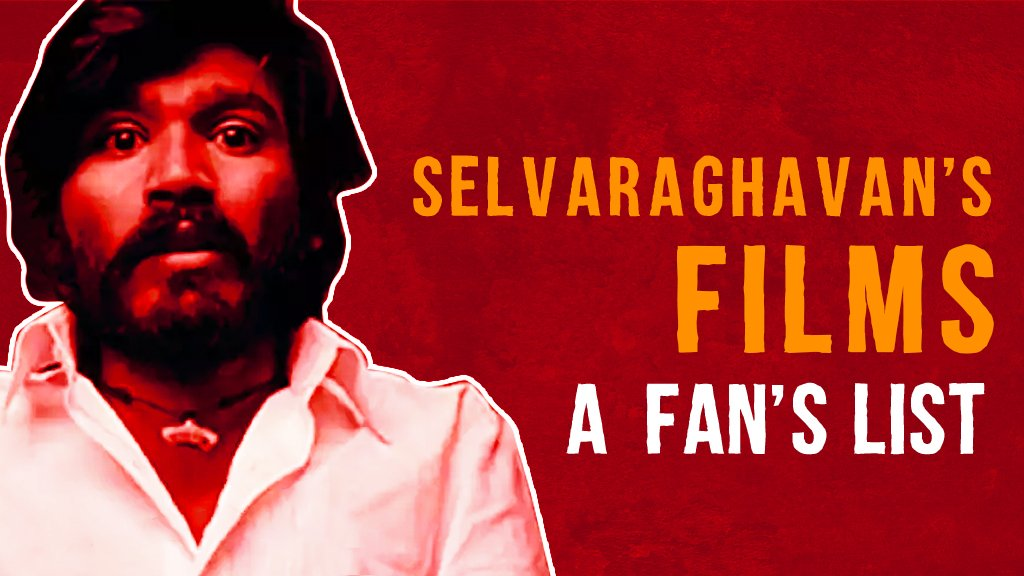 SELVARAGHAVAN'S FILMS: A FAN'S LIST