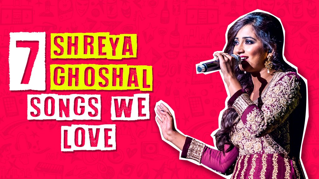 7 SHREYA GHOSHAL SONGS WE LOVE