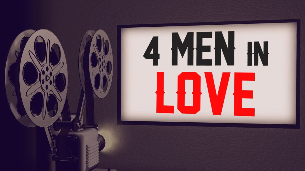 4 MEN IN LOVE