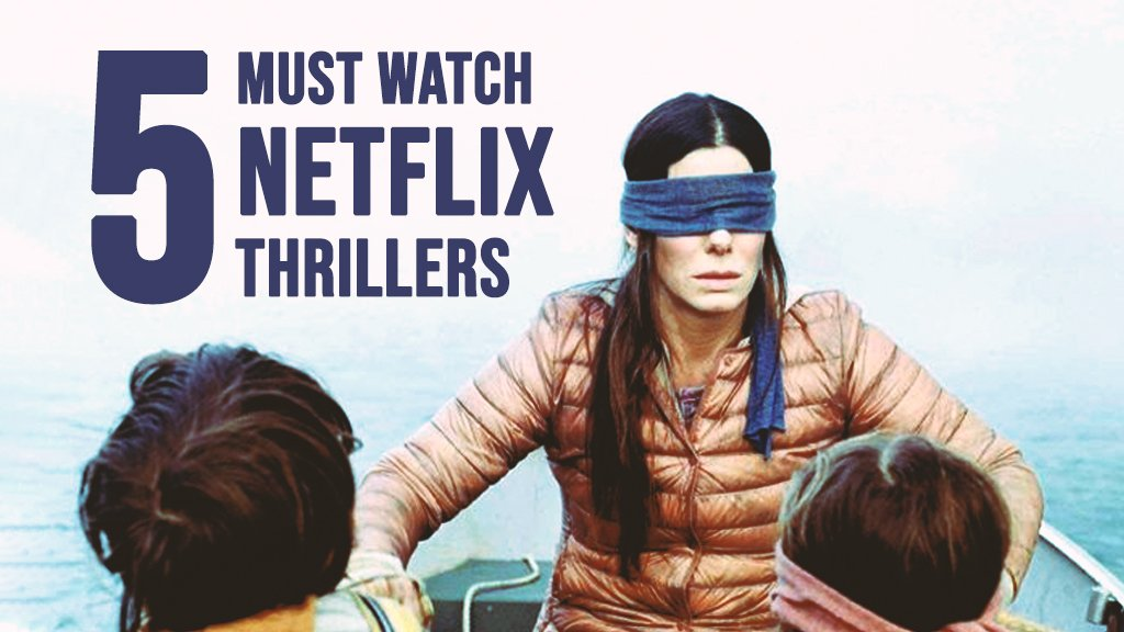5 MUST WATCH NETFLIX THRILLERS