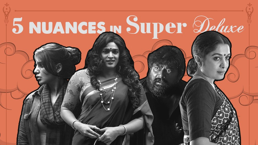 5 NUANCES IN SUPER DELUXE (SPOILER ALERT)