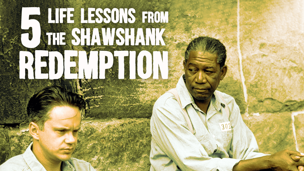 5 LESSONS FROM THE SHAWSHANK REDEMPTION