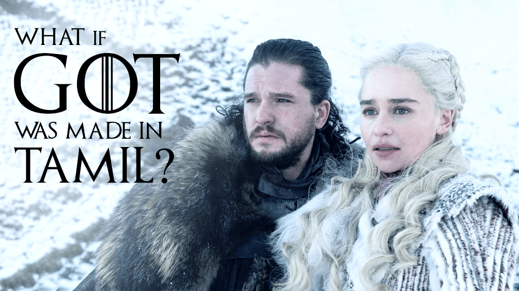 WHAT IF GOT WAS MADE IN TAMIL?