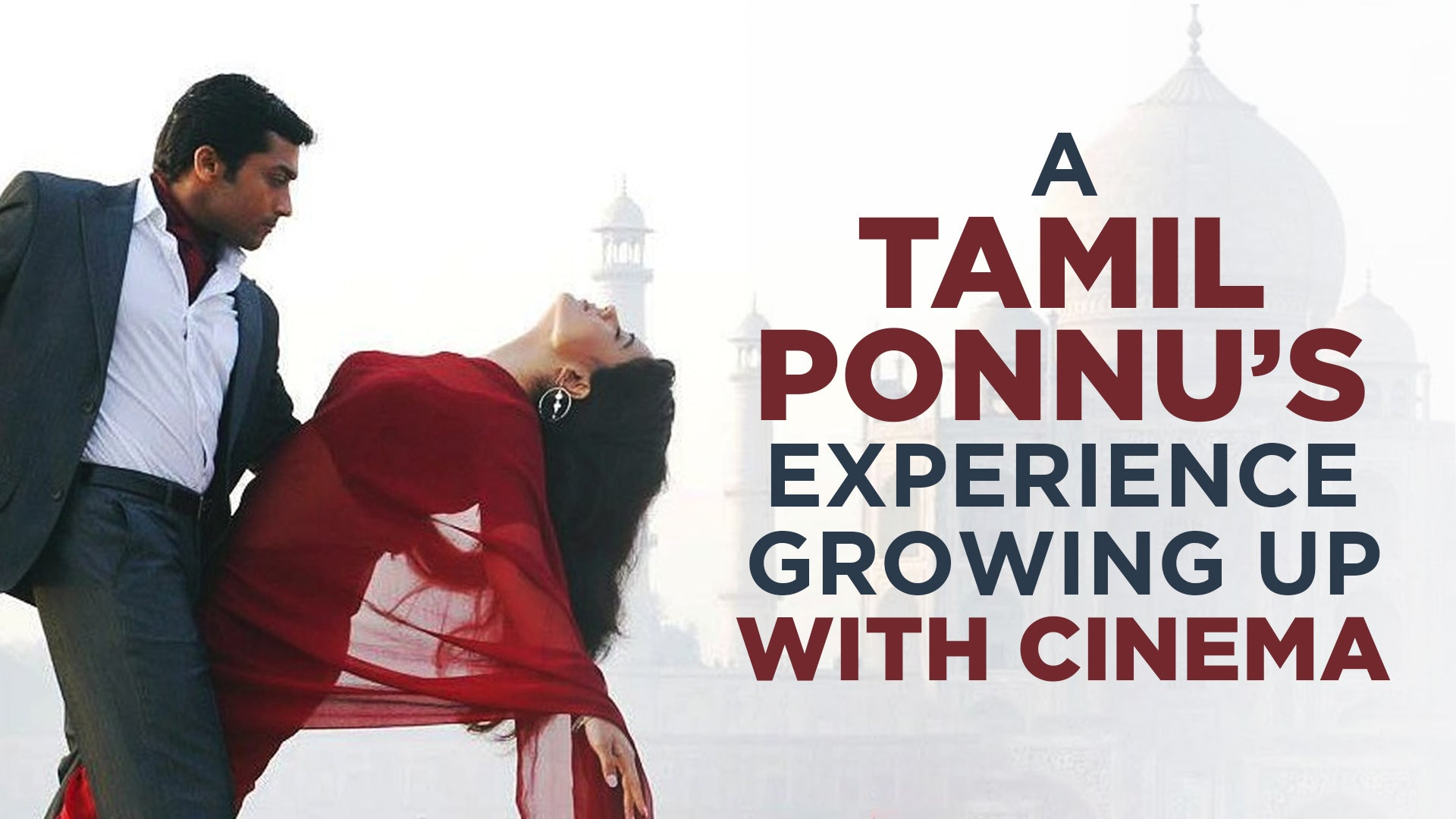 A Tamil Ponnu's Experience Growing up with Cinema
