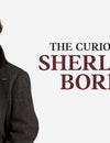The Curious Case of Sherlock's Boredom