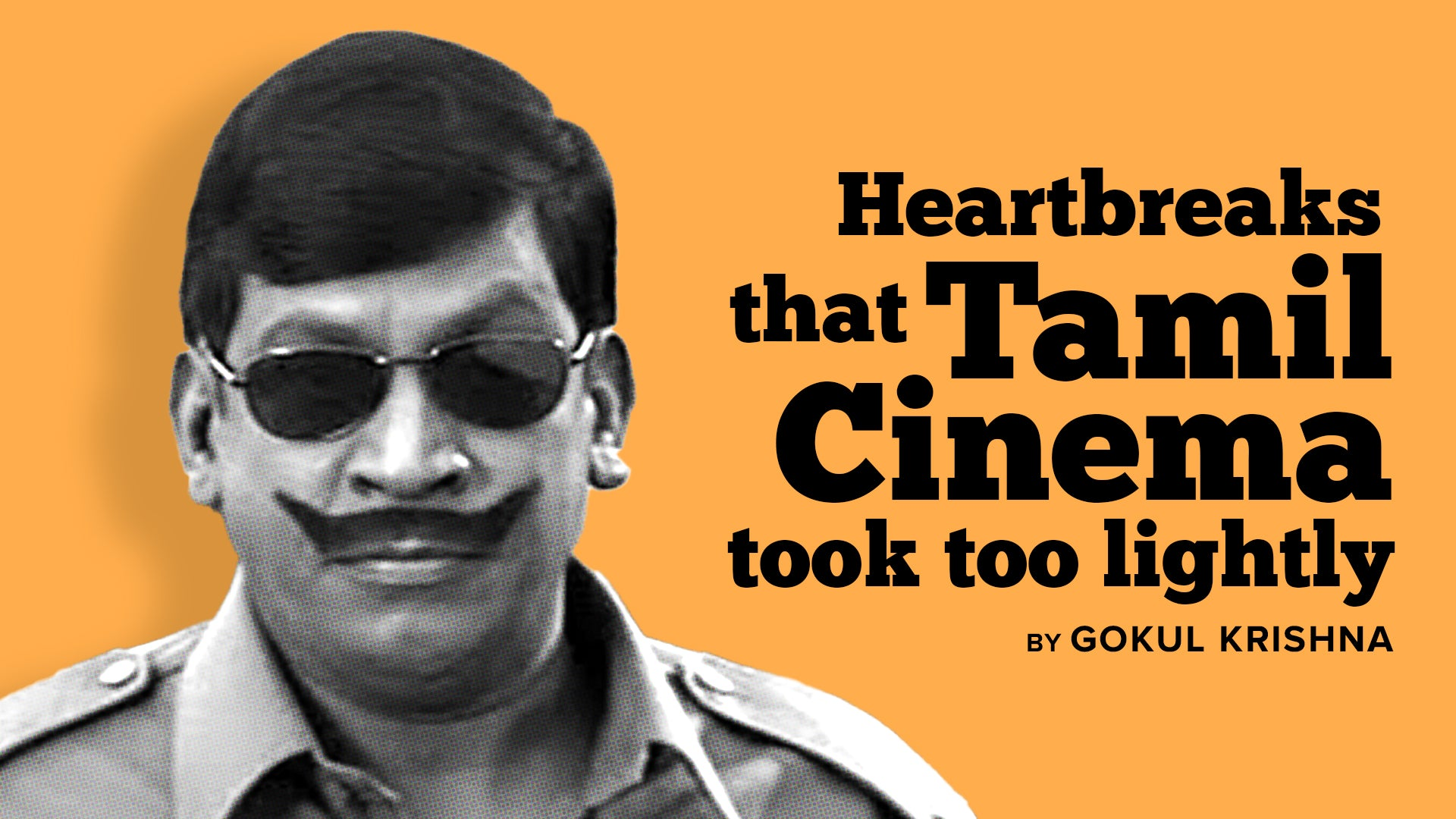 Heartbreaks that Tamil Cinema took too lightly!