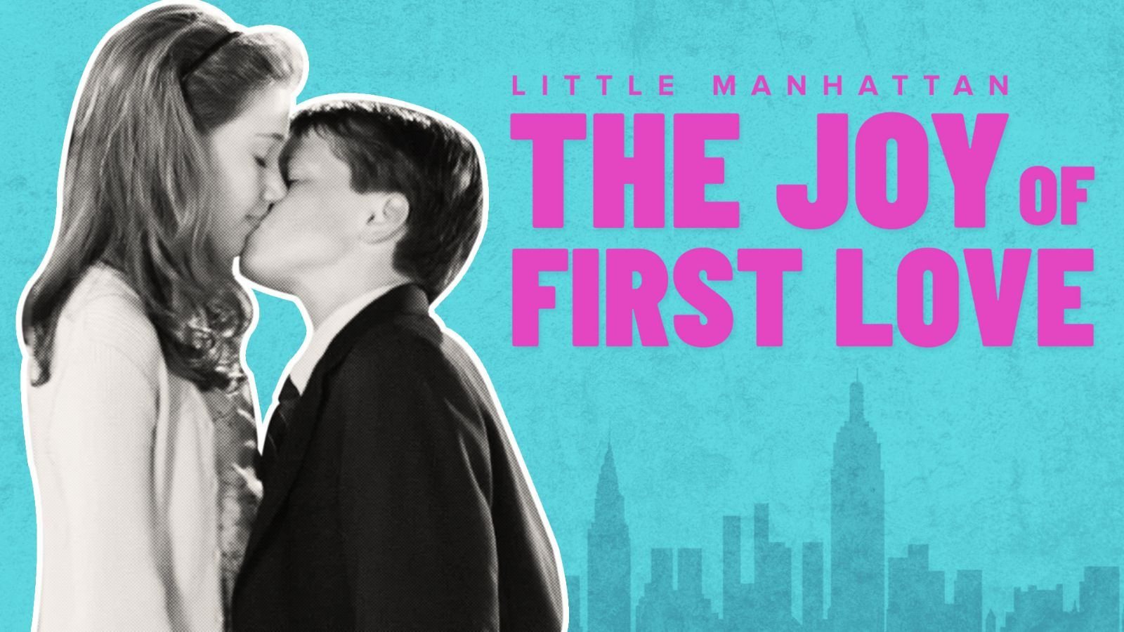 Little Manhattan - The Joy of First Love