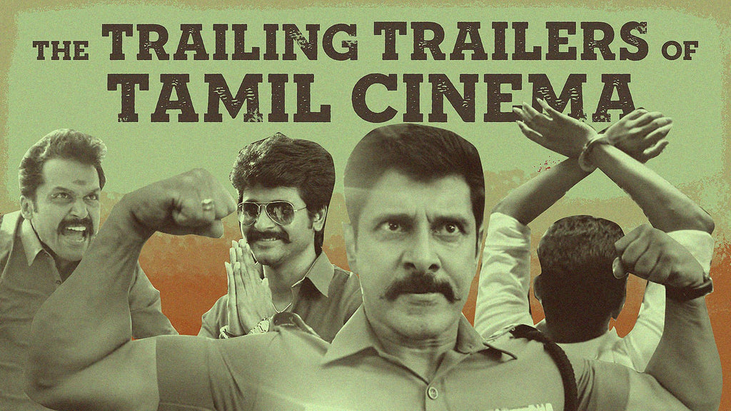 THE TRAILING TRAILERS OF TAMIL CINEMA