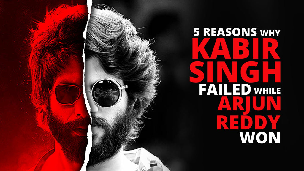 5 Reasons why Kabir Singh failed while Arjun Reddy won