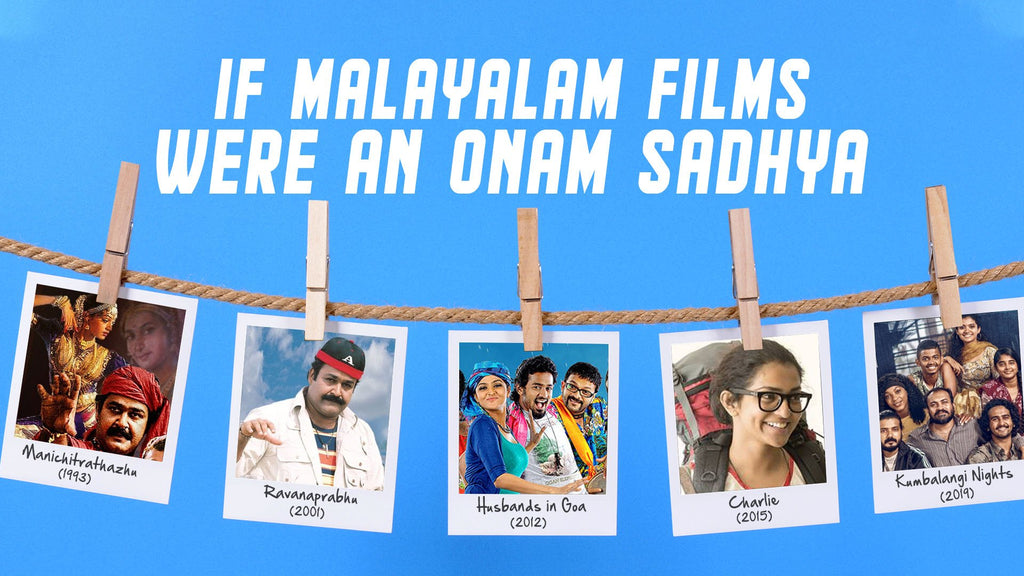 IF MALAYALAM FILMS WERE AN ONAM SADHYA