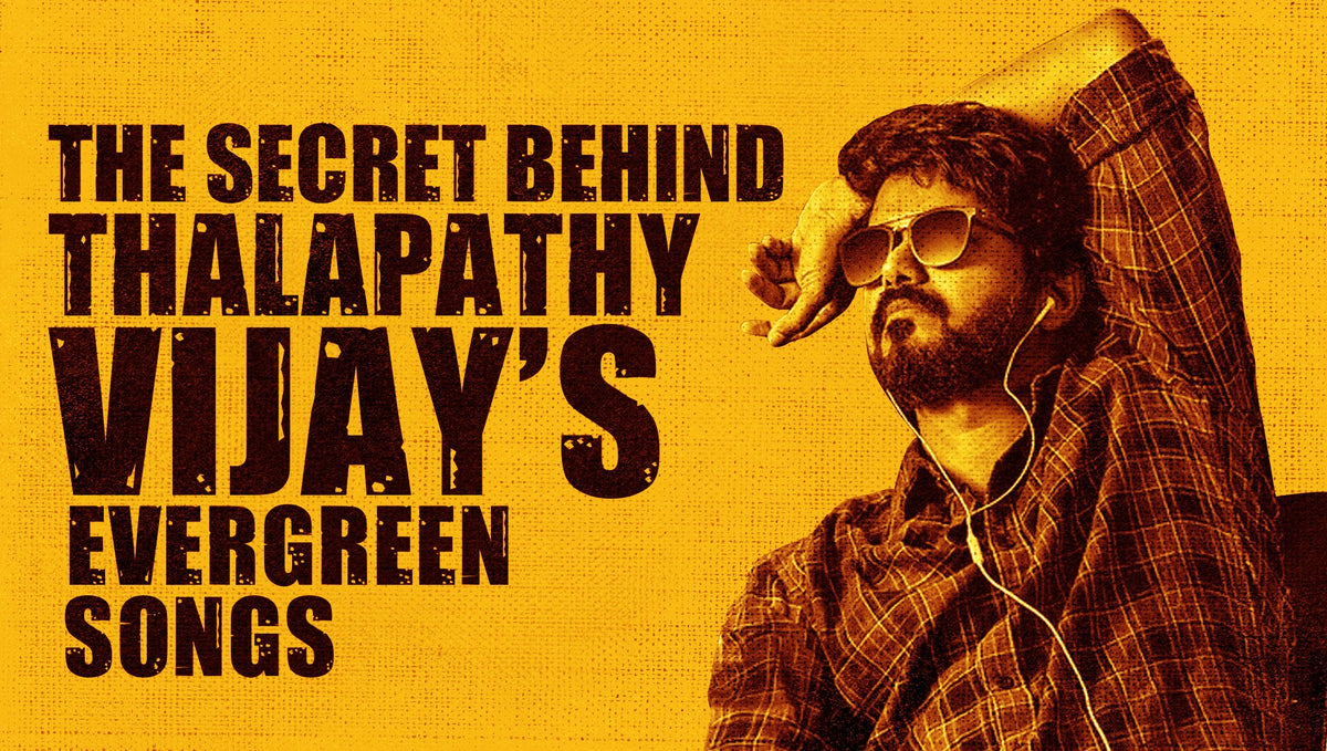 What is the secret of the evergreen value behind Vijay songs?